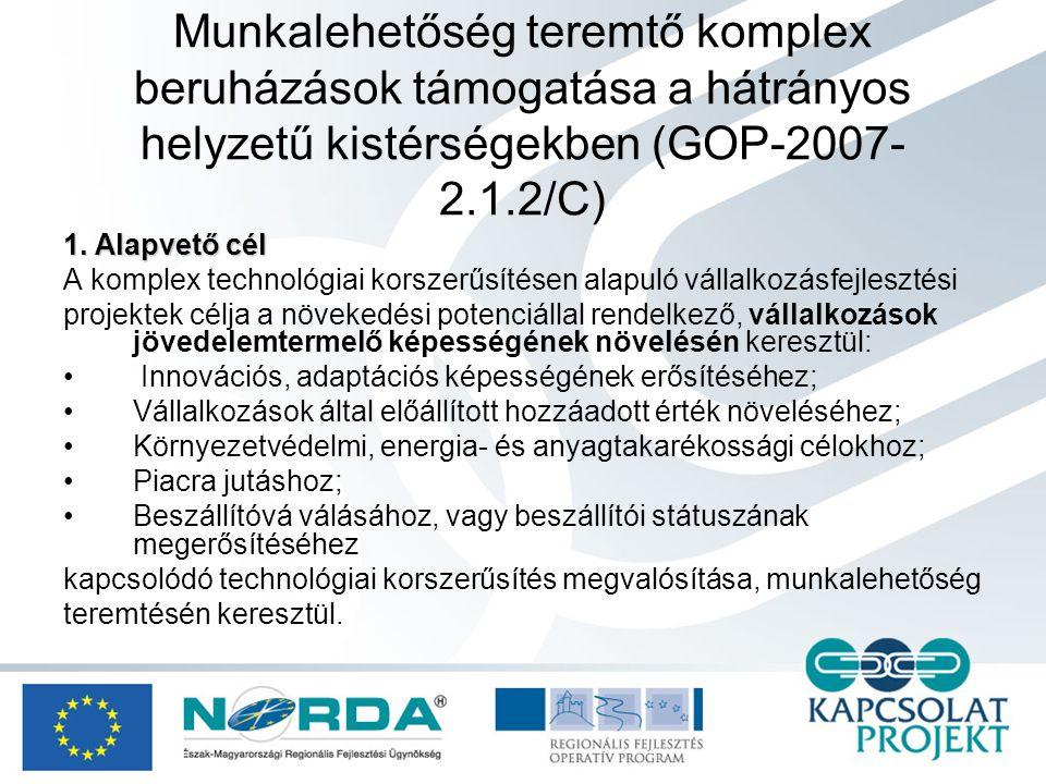Munkalehetőség teremtő komplex beruházások támogatása a hátrányos helyzetű kistérségekben (GOP-2007- 2.1.2/C) 1.