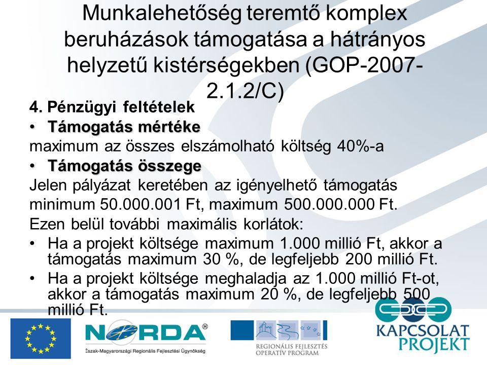 Munkalehetőség teremtő komplex beruházások támogatása a hátrányos helyzetű kistérségekben (GOP-2007- 2.1.2/C) 4.