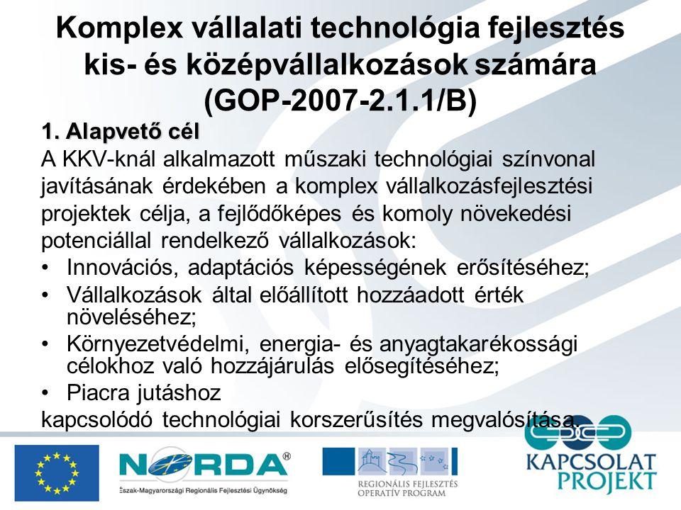 Komplex vállalati technológia fejlesztés kis- és középvállalkozások számára (GOP-2007-2.1.1/B) 3.