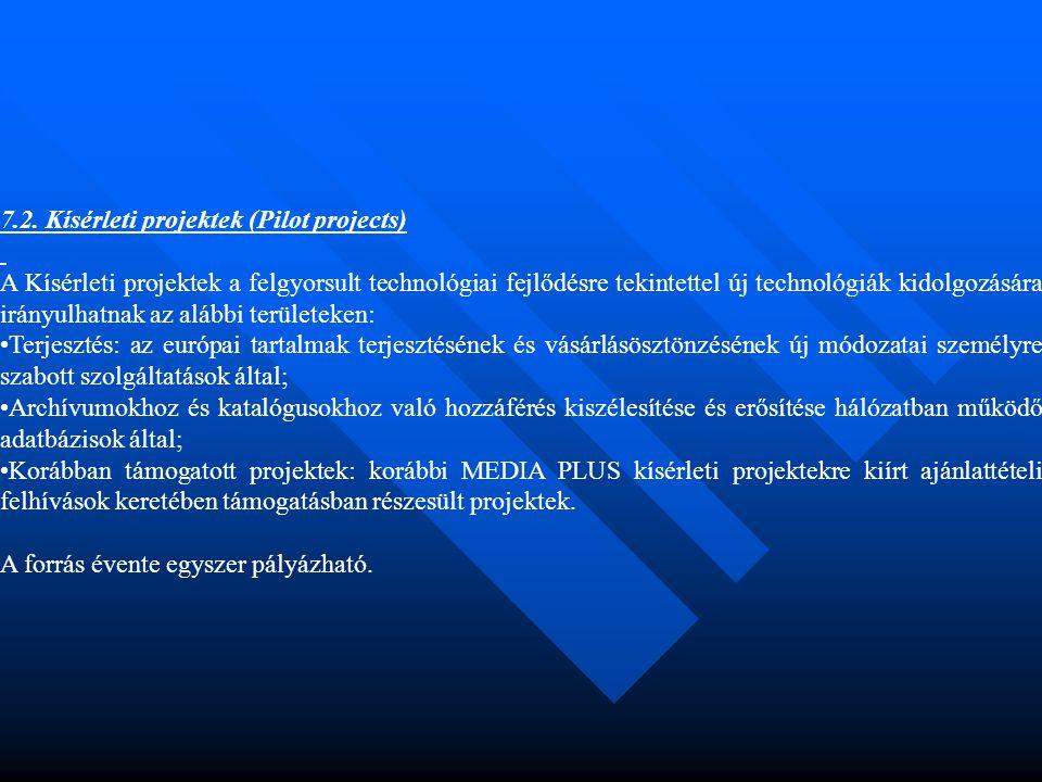 7.2. Kísérleti projektek (Pilot projects) A Kísérleti projektek a felgyorsult technológiai fejlődésre tekintettel új technológiák kidolgozására irányu
