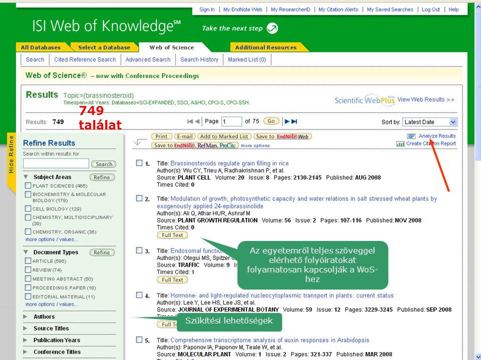Az egyetemről teljes szöveggel elérhető folyóiratokat folyamatosan kapcsolják a WoS- hez Szűkítési lehetőségek 749 találat