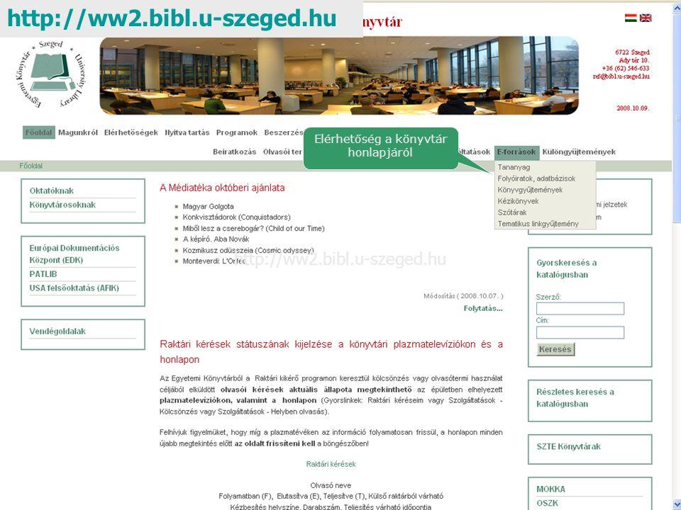 Elérhetőség a könyvtár honlapjáról http://ww2.bibl.u-szeged.hu