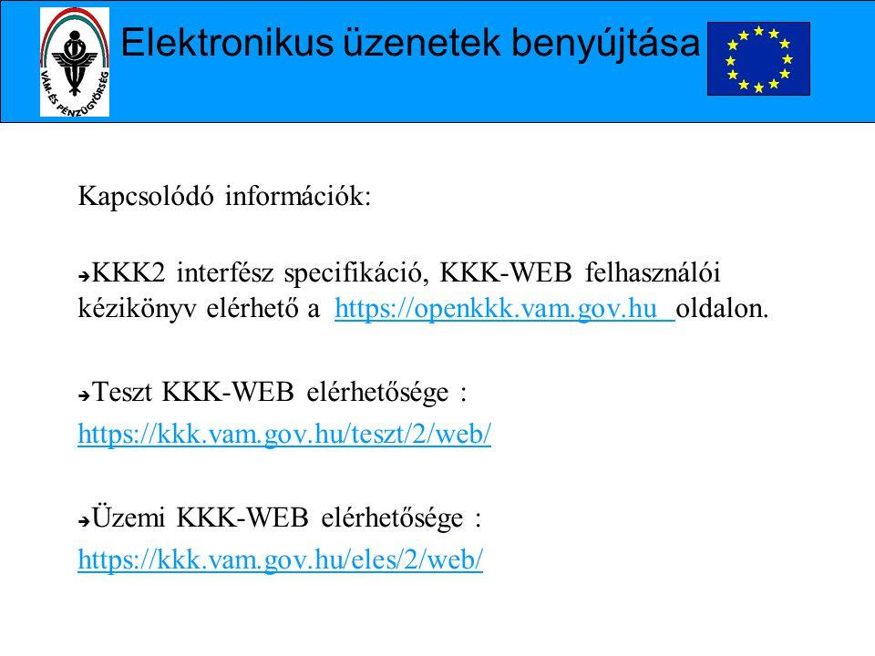 Kapcsolódó információk:  KKK2 interfész specifikáció, KKK-WEB felhasználói kézikönyv elérhető a https://openkkk.vam.gov.hu oldalon.  Teszt KKK-WEB e