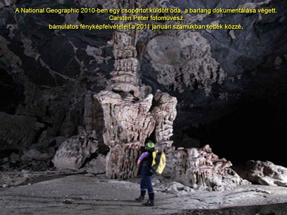 E barlangot, a világon a legnagyobbnak tartják. Egyik kürtöjében elférne egy New York-i felhökarcoló ! A barlangaban folyók és egy mini öserdö is talá