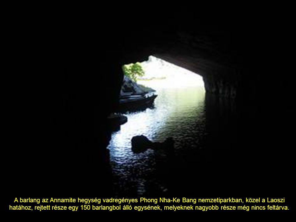 A barlang az Annamite hegység vadregényes Phong Nha-Ke Bang nemzetiparkban, közel a Laoszi hatához, rejtett része egy 150 barlangbol álló egysének, melyeknek nagyobb része még nincs feltárva.