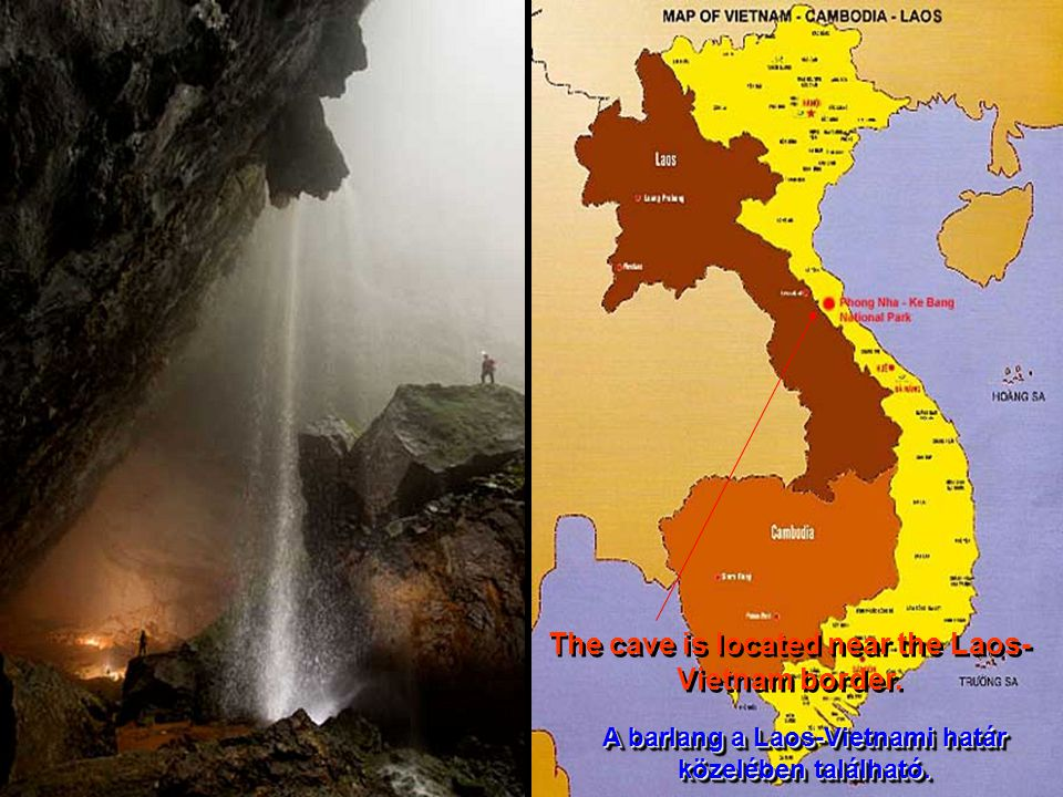 The cave is located near the Laos- Vietnam border.