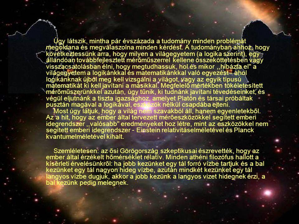 Úgy látszik, mintha pár évszázada a tudomány minden problémát megoldana és megválaszolna minden kérdést.