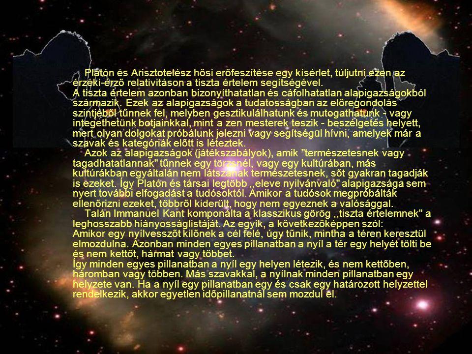 Platón és Arisztotelész hősi erőfeszítése egy kísérlet, túljutni ezen az érzéki-érző relativitáson a tiszta értelem segítségével.
