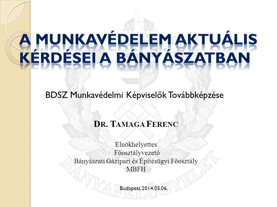 Budapest, 2014.05.06.BDSZ Munkavédelmi Képviselők Továbbképzése D R.