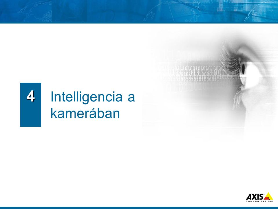 Intelligencia a kamerában 4