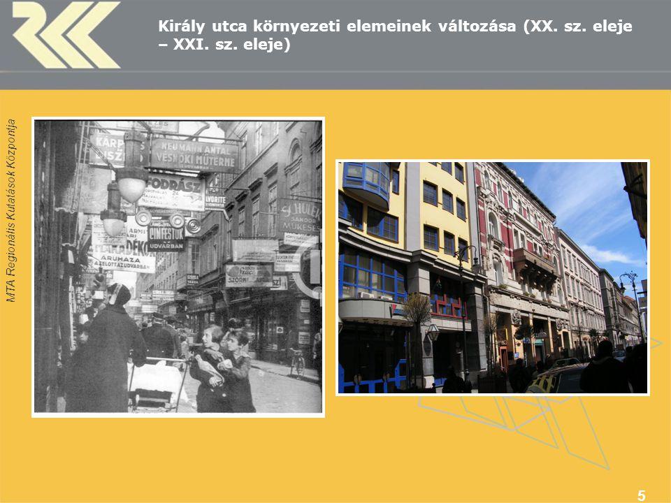 MTA Regionális Kutatások Központja 5 Király utca környezeti elemeinek változása (XX.