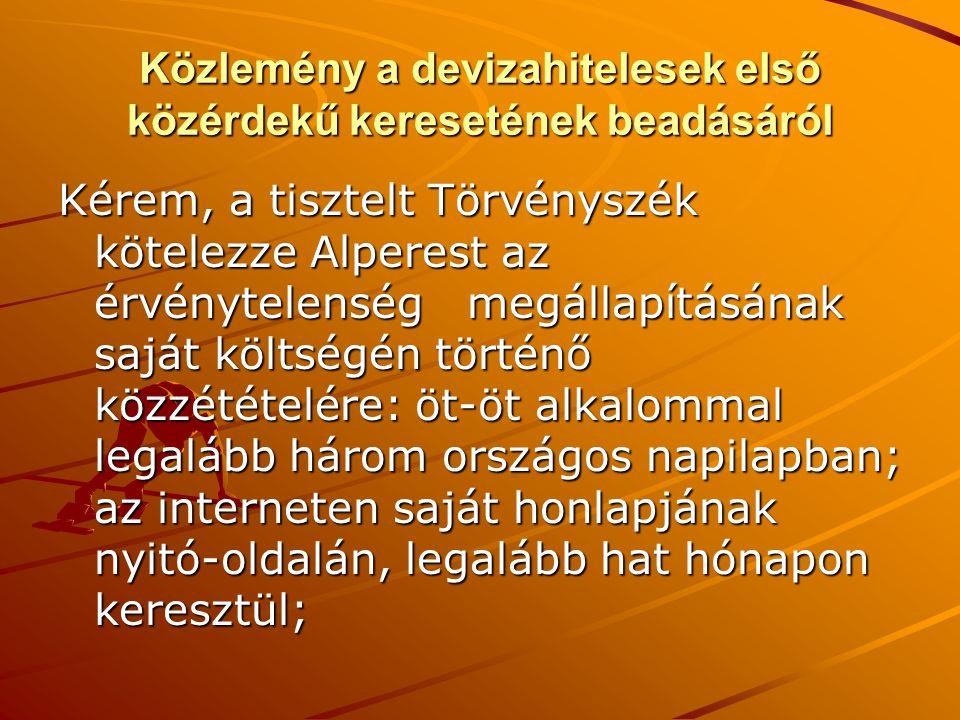 Közlemény a devizahitelesek első közérdekű keresetének beadásáról Kérem, a tisztelt Törvényszék kötelezze Alperest az érvénytelenség megállapításának