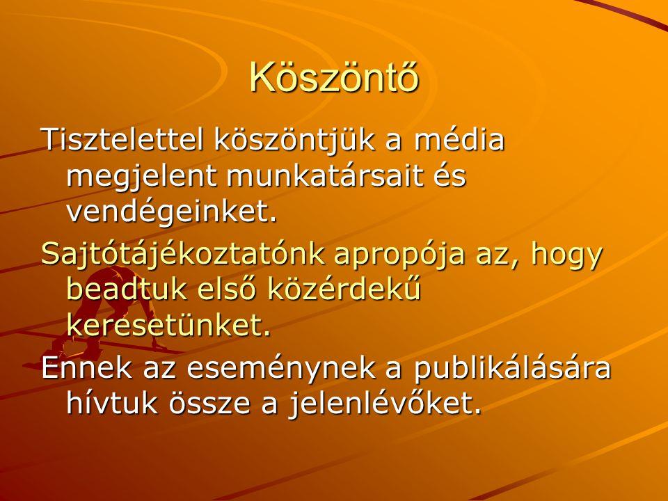 Köszöntő Tisztelettel köszöntjük a média megjelent munkatársait és vendégeinket. Sajtótájékoztatónk apropója az, hogy beadtuk első közérdekű keresetün