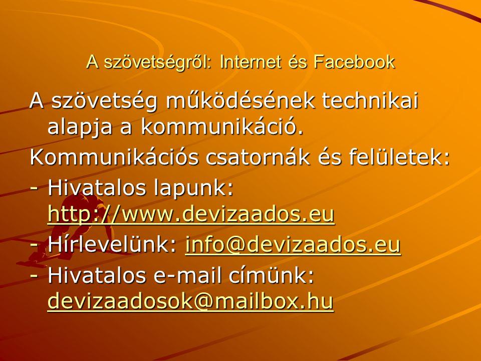 A szövetségről: Internet és Facebook A szövetség működésének technikai alapja a kommunikáció. Kommunikációs csatornák és felületek: -Hivatalos lapunk: