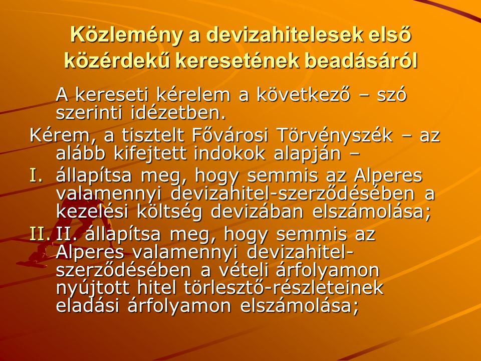 Tilk László Géza elnök NÉZŐPONTUNK Nekünk devizaadósoknak jogaink és vagyonunk – családjaink megélhetése - sokkal fontosabb annál, mintsem azt csak az ügyvédekre és a politikusokra bízzuk.