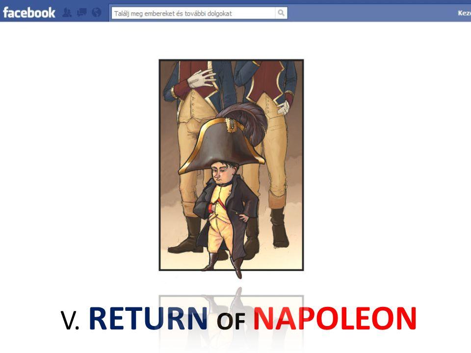 V. RETURN OF NAPOLEON