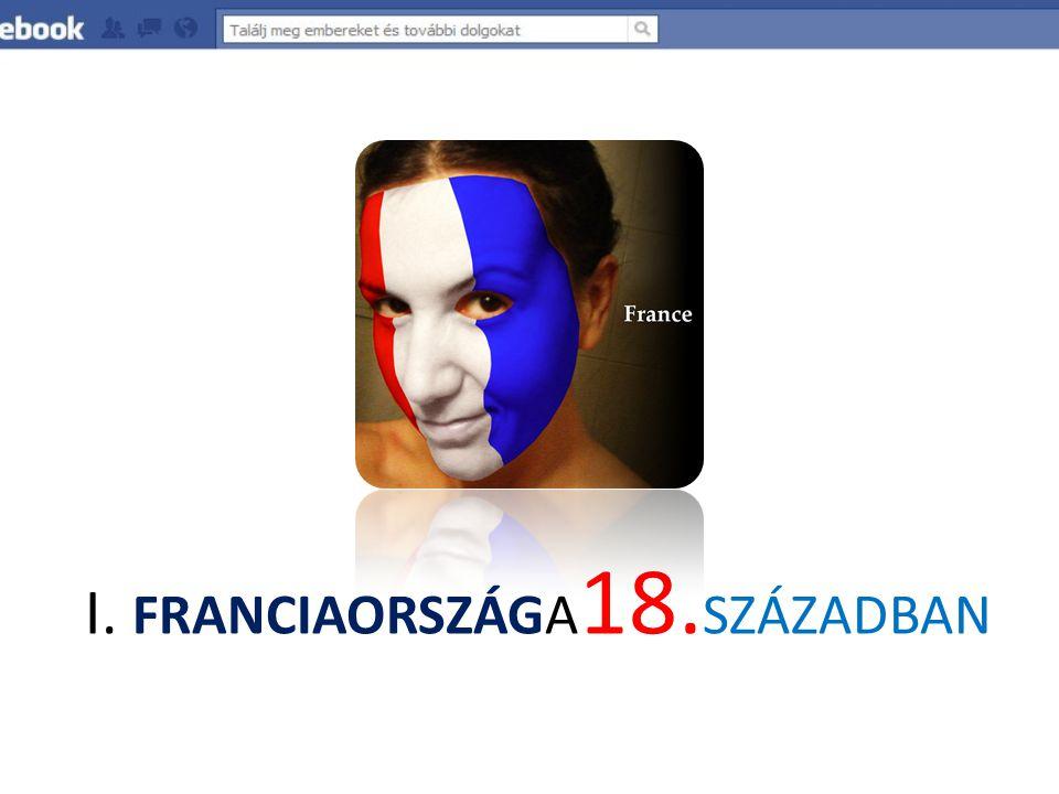 I. FRANCIAORSZÁGA 18. SZÁZADBAN