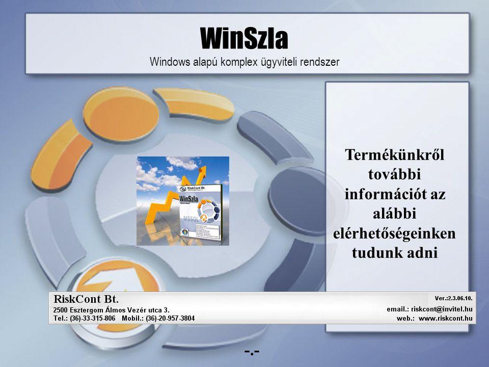 WinSzla Windows alapú komplex ügyviteli rendszer Termékünkről további információt az alábbi elérhetőségeinken tudunk adni -.-