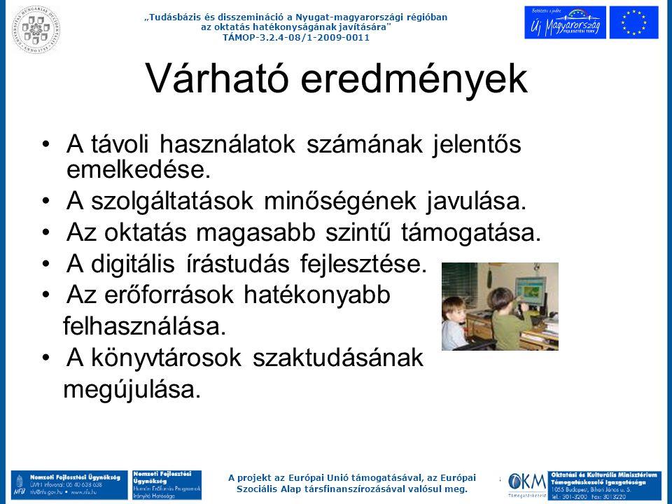 """""""Tudásbázis és disszemináció a Nyugat-magyarországi régióban az oktatás hatékonyságának javítására TÁMOP-3.2.4-08/1-2009-0011 A projekt az Európai Unió támogatásával, az Európai Szociális Alap társfinanszírozásával valósul meg."""