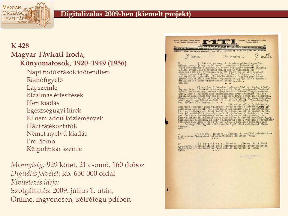 K 428 Magyar Távirati Iroda, Kőnyomatosok, 1920–1949 (1956) Napi tudósítások időrendben Rádiófigyelő Lapszemle Bizalmas értesítések Heti kiadás Egészs