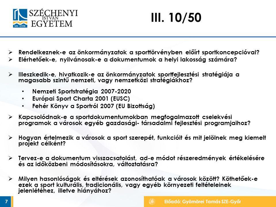 IV.Értékelés • ' + ' vagy ' – ' amennyiben a kérdés eldöntendő (pl.