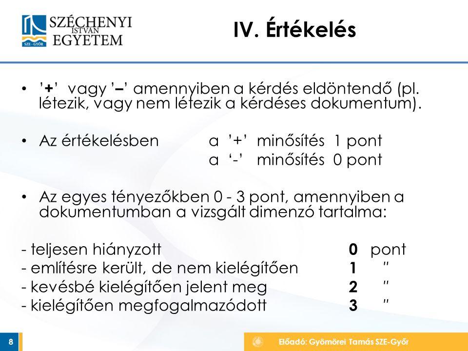 EREDMÉNYEK I. 9 Előadó: Gyömörei Tamás SZE-Győr