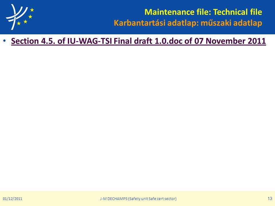Maintenance file: Technical file Karbantartási adatlap: műszaki adatlap • Section 4.5. of IU-WAG-TSI Final draft 1.0.doc of 07 November 2011 Section 4