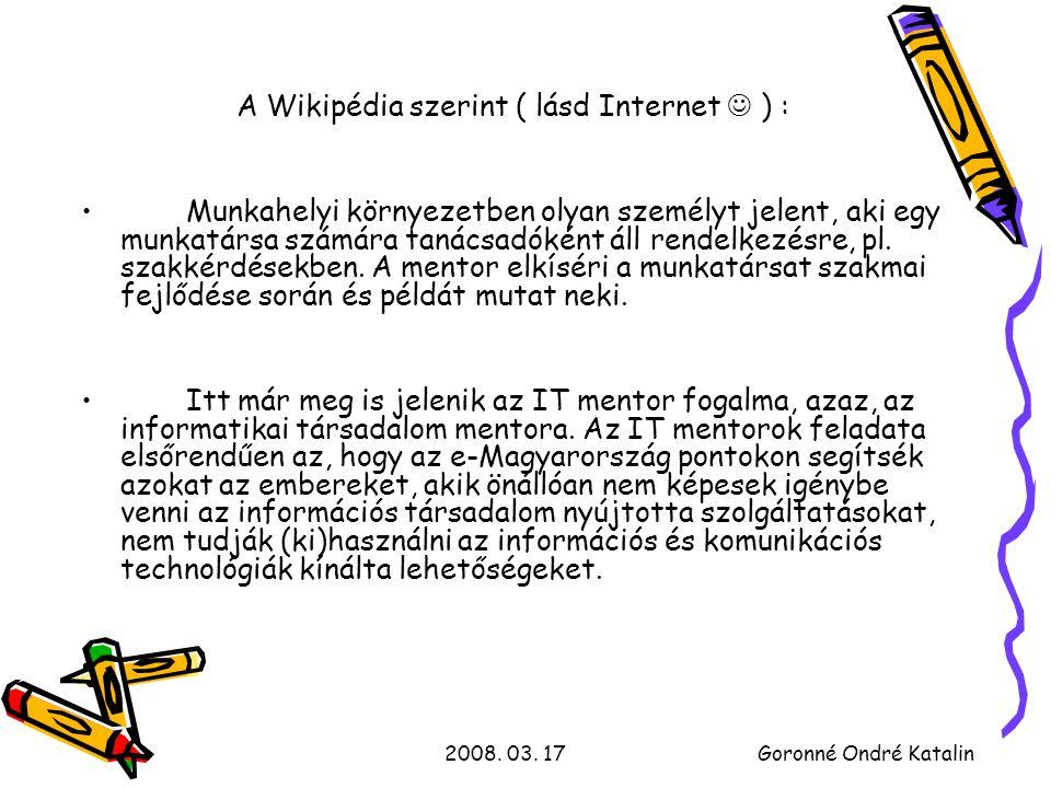 2008.03. 17Goronné Ondré Katalin Mik az IT mentor fő feladatai .