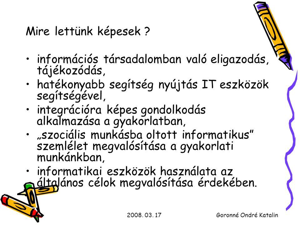 2008.03. 17Goronné Ondré Katalin Záró gondolat : Összejönni – jó kezdés.