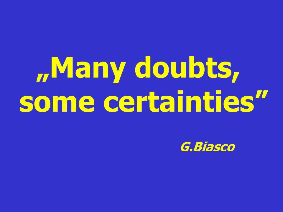 """Many doubts, some certainties"" G.Biasco"