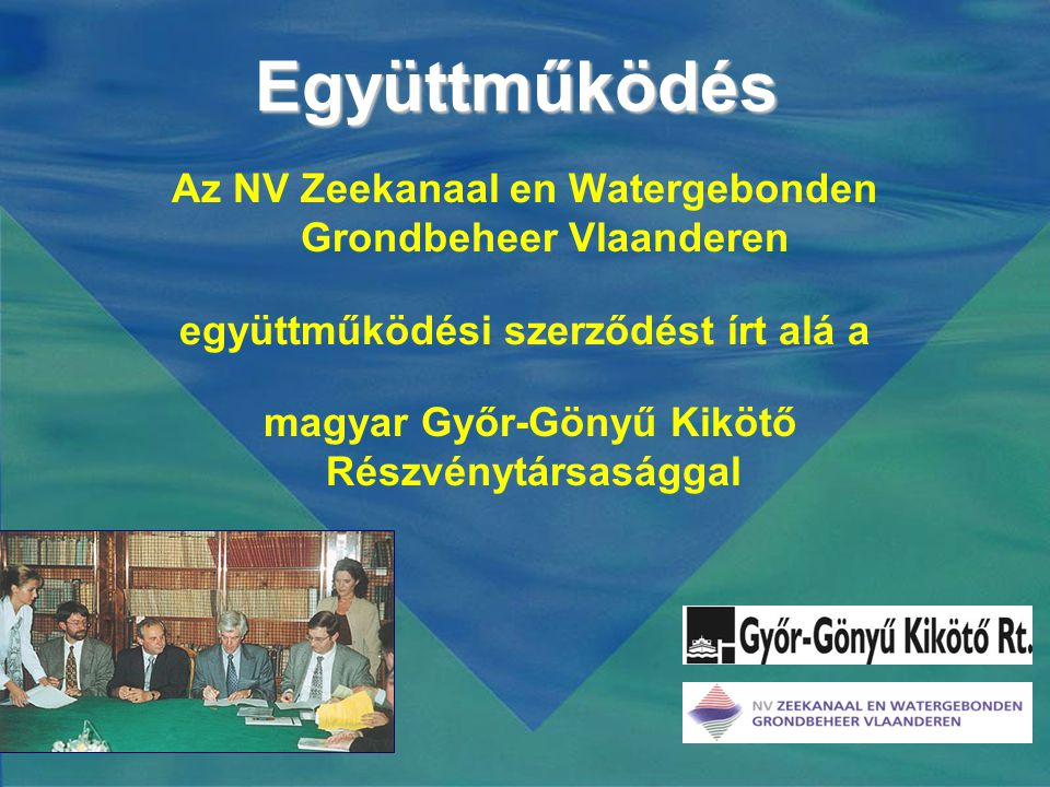 Együttműködés Az NV Zeekanaal en Watergebonden Grondbeheer Vlaanderen együttműködési szerződést írt alá a magyar Győr-Gönyű Kikötő Részvénytársasággal