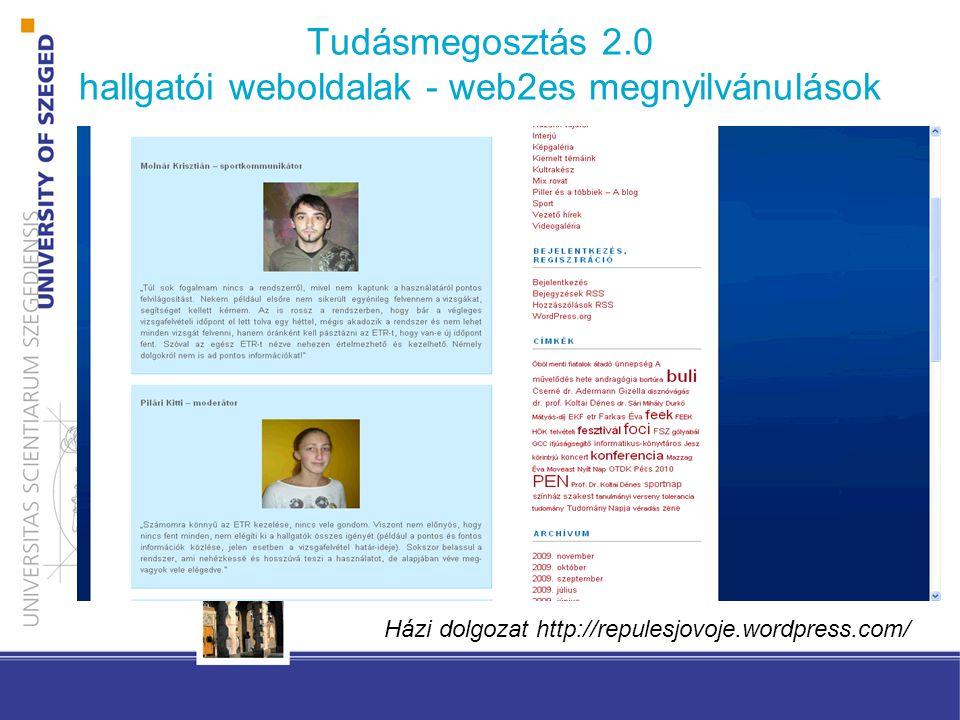 Tudásmegosztás 2.0 hallgatói weboldalak - web2es megnyilvánulások - Házi dolgozat http://repulesjovoje.wordpress.com/