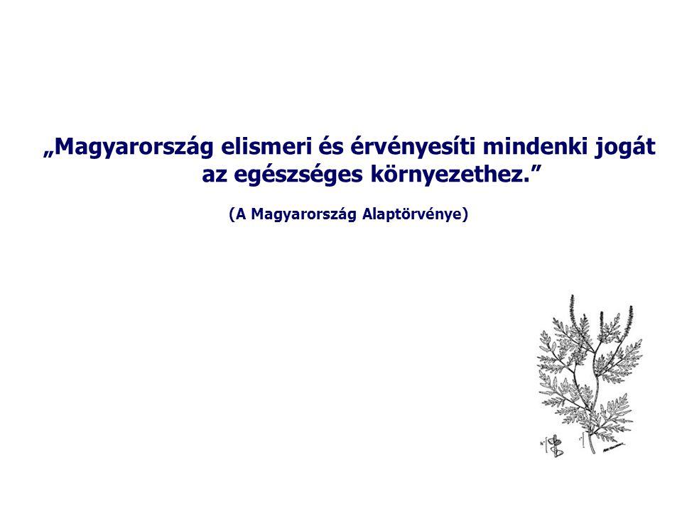 """""""Magyarország elismeri és érvényesíti mindenki jogát az egészséges környezethez."""" (A Magyarország Alaptörvénye)"""