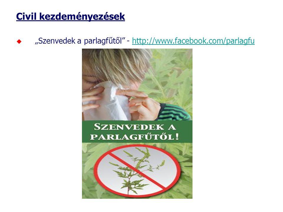 """Civil kezdeményezések  """"Szenvedek a parlagfűtől"""" - http://www.facebook.com/parlagfuhttp://www.facebook.com/parlagfu"""