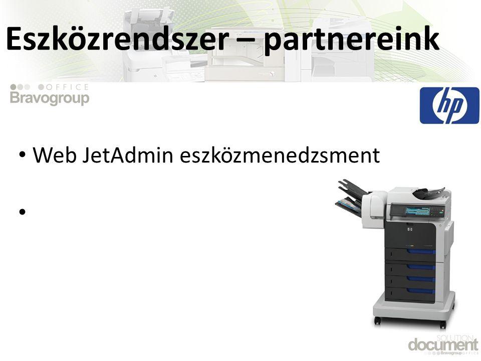 • Web JetAdmin eszközmenedzsment • Eszközrendszer – partnereink