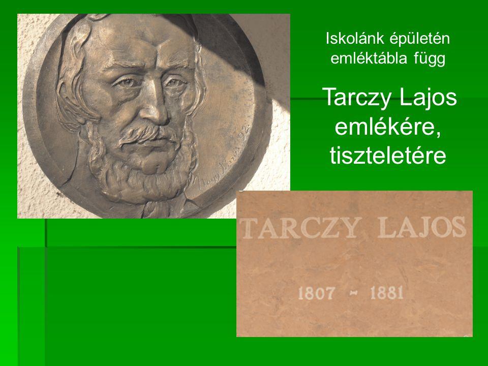 Iskolánk épületén emléktábla függ Tarczy Lajos emlékére, tiszteletére
