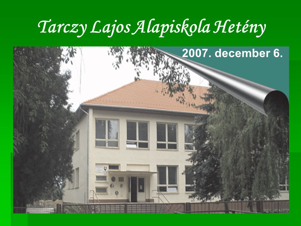 Tarczy Lajos Alapiskola Hetény 2007. december 6.