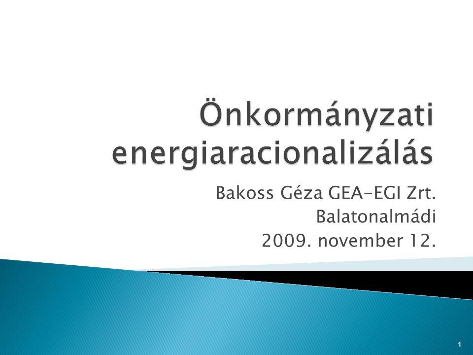Bakoss Géza GEA-EGI Zrt. Balatonalmádi 2009. november 12. 1