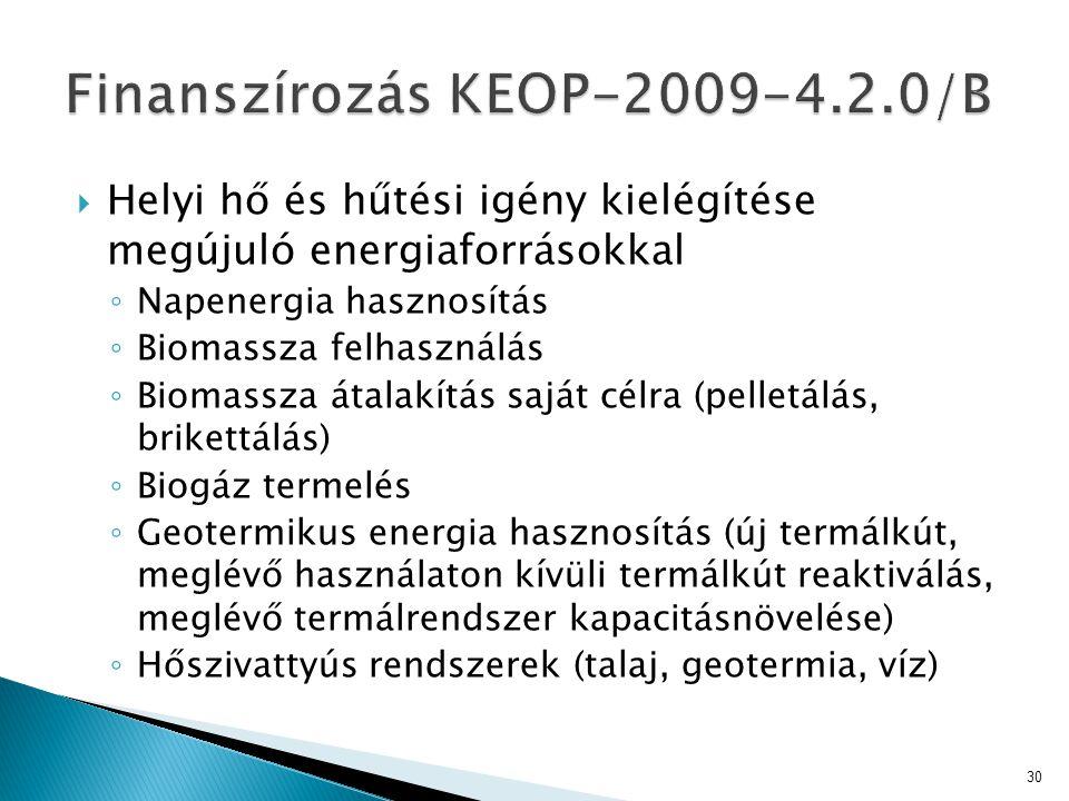  Helyi hő és hűtési igény kielégítése megújuló energiaforrásokkal ◦ Napenergia hasznosítás ◦ Biomassza felhasználás ◦ Biomassza átalakítás saját célr