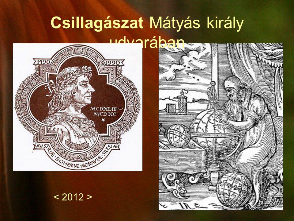 Csillagászat Mátyás király udvarában