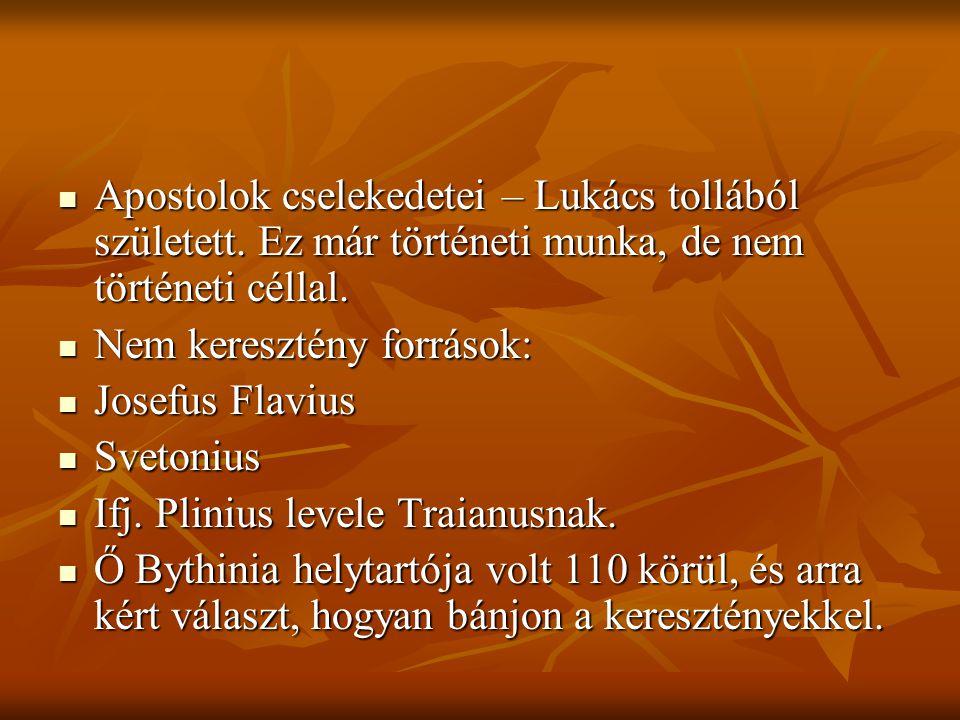  Apostolok cselekedetei – Lukács tollából született.