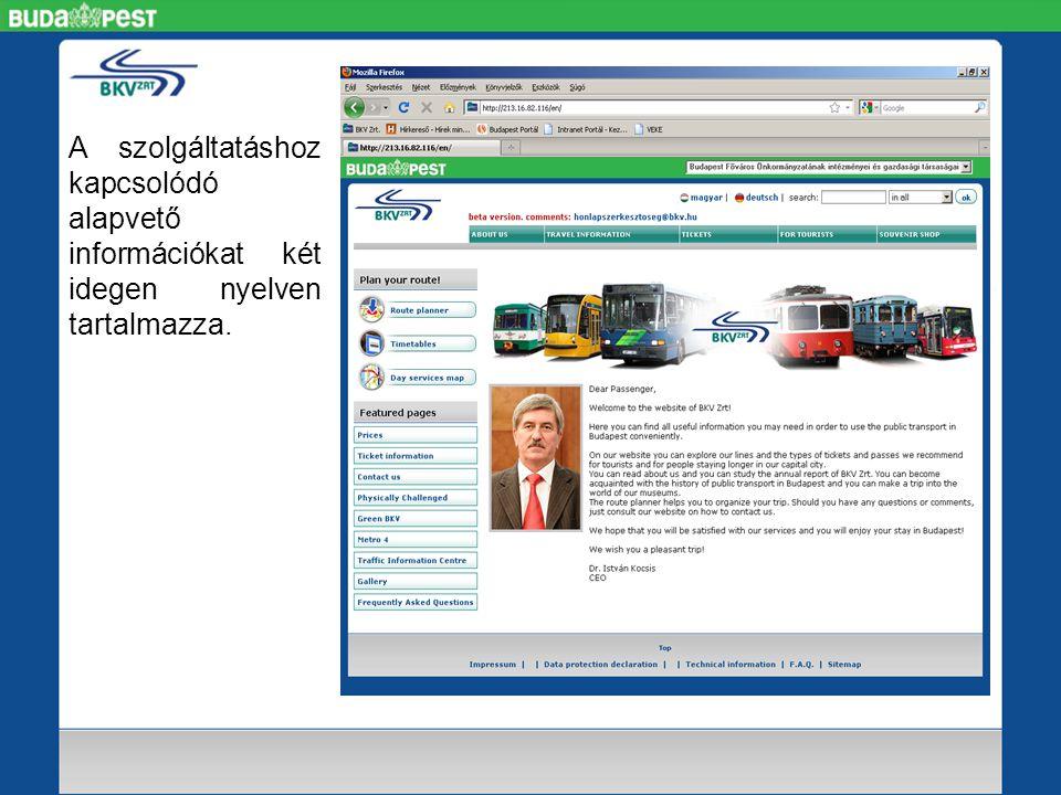 A szolgáltatáshoz kapcsolódó alapvető információkat két idegen nyelven tartalmazza.