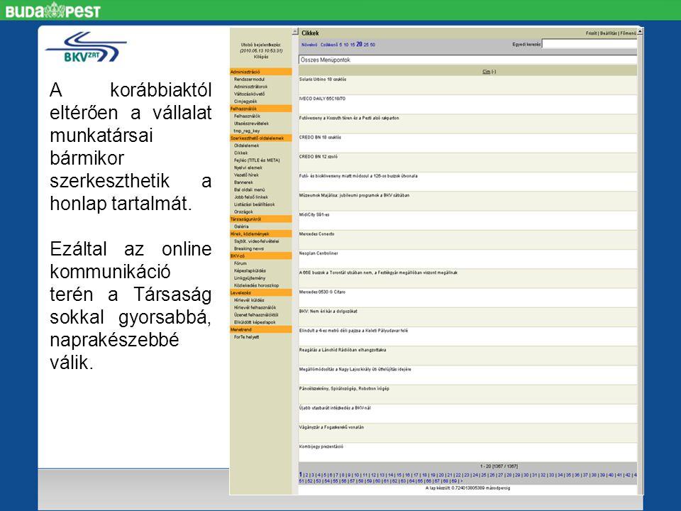 A korábbiaktól eltérően a vállalat munkatársai bármikor szerkeszthetik a honlap tartalmát.
