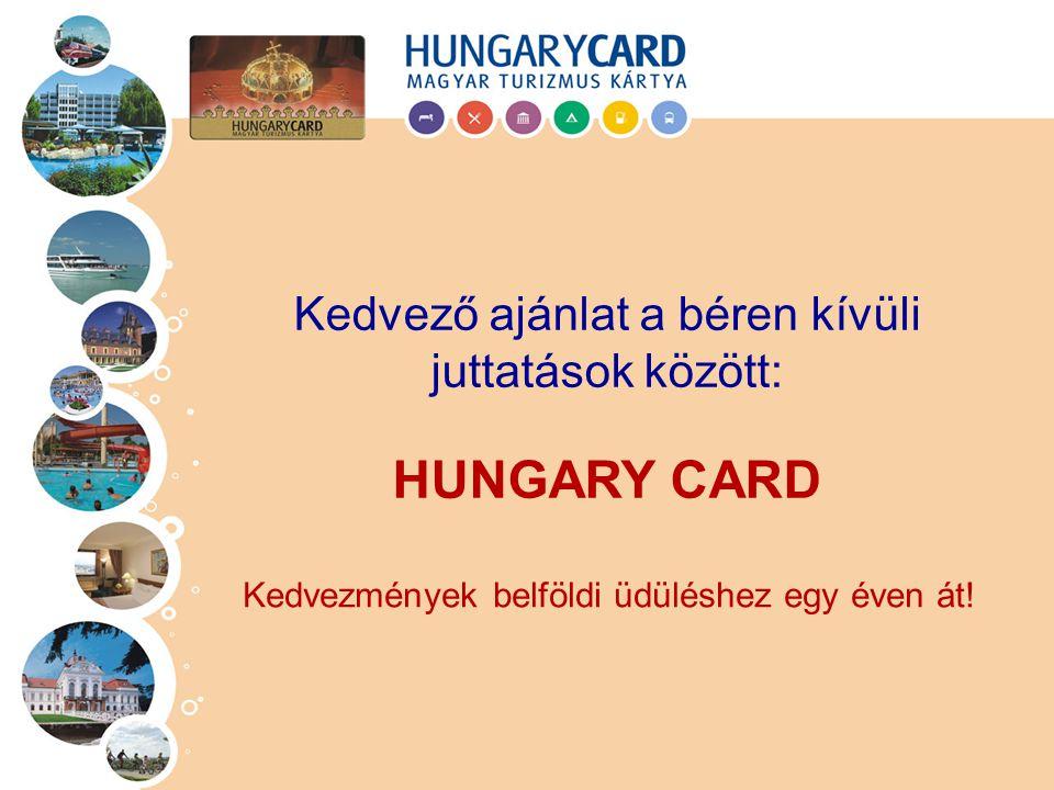 HUNGARY CARD Kedvező ajánlat a béren kívüli juttatások között: Kedvezmények belföldi üdüléshez egy éven át!