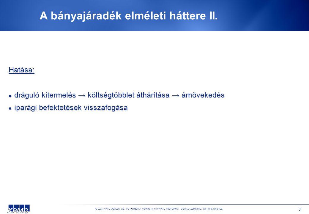 © 2008 KPMG Advisory Ltd., the Hungarian member firm of KPMG International, a Swiss cooperative. All rights reserved. 3 A bányajáradék elméleti hátter