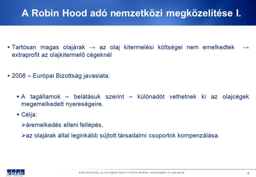 © 2008 KPMG Advisory Ltd., the Hungarian member firm of KPMG International, a Swiss cooperative. All rights reserved. 4 A Robin Hood adó nemzetközi me