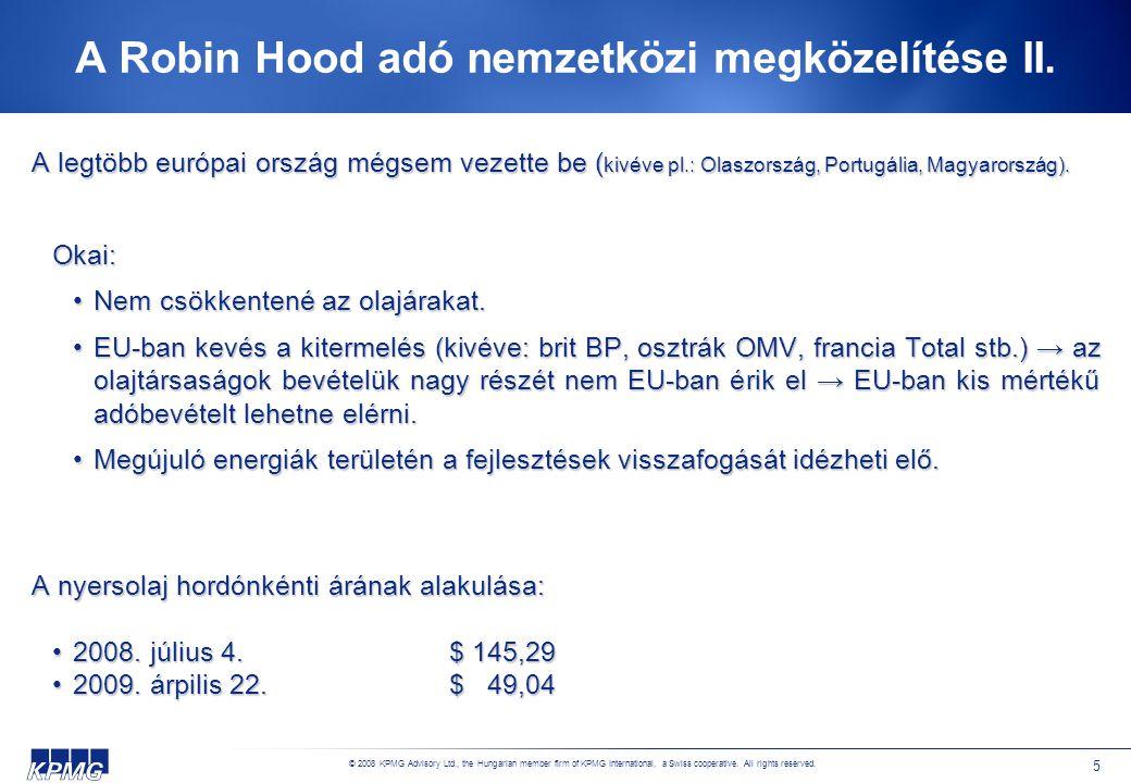 © 2008 KPMG Advisory Ltd., the Hungarian member firm of KPMG International, a Swiss cooperative. All rights reserved. 5 A Robin Hood adó nemzetközi me