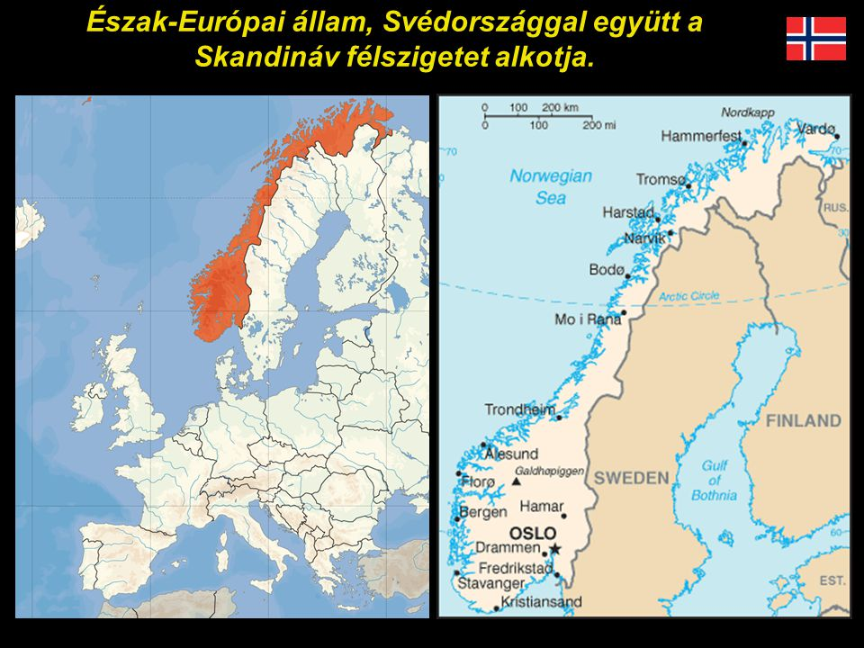 Észak-Európai állam, Svédországgal együtt a Skandináv félszigetet alkotja.