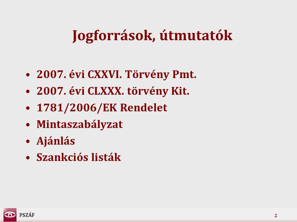 2 Jogforrások, útmutatók •2007. évi CXXVI. Törvény Pmt.