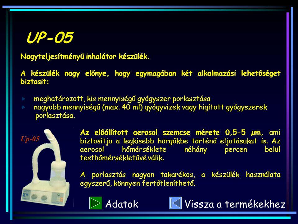 UP-05 Nagyteljesítményű inhalátor készülék. A készülék nagy előnye, hogy egymagában két alkalmazási lehetőséget biztosit: meghatározott, kis mennyiség